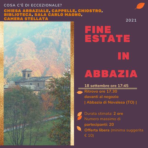 """promozione evento """"Fine estate in abbazia"""", visita eccezionale prevista per il 18 settembre 2021 all'Abbazia di Novalesa"""
